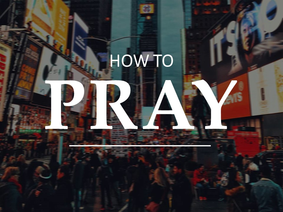 Image in City - titled How to Pray